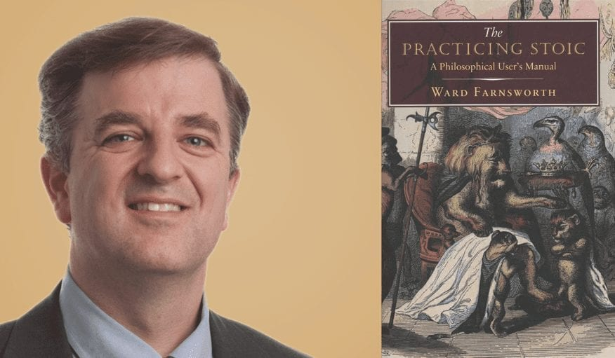 The Practicing Stoic: An Interview With Ward Farnsworth